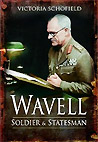 Wavell: Soldier and Statesman